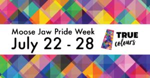 Moose Jaw Pride Week 2018 @ Moose Jaw