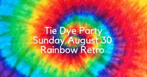 Tie Dye Party @ Rainbow Retro | Moose Jaw | Saskatchewan | Canada
