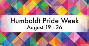 Humboldt Pride Week 2019 @ Humboldt